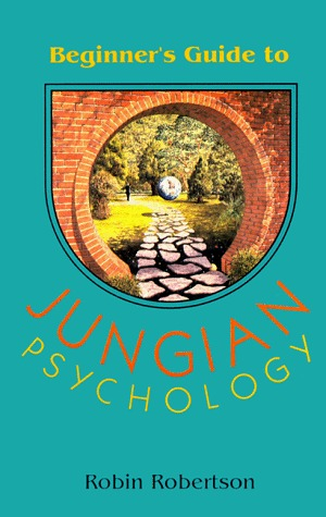 Beginner's Guide to Jungian Psychology by Robin  Robertson