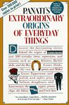 Extraordinary Origins of Everyday Things by Charles Panati