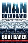 Man Overboard: The Counterfeit Resurrection of Phil Champagne
