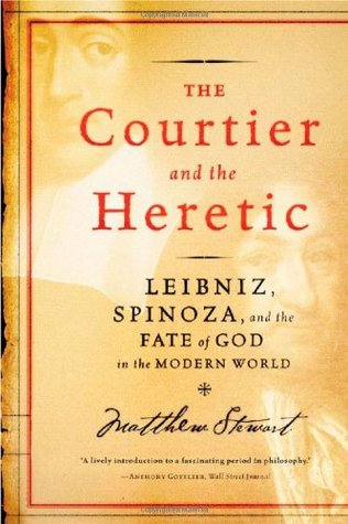 The Courtier and the Heretic by Matthew Stewart