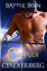Crusader (Battle Born, #1)