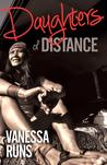 Daughters of Distance by Vanessa Runs