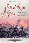 Strike Them a Blow: Battle along the North Anna River, May 21-25, 1864 (Emerging Civil War Series)