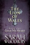 Cold My Heart (The Lion of Wales #1)