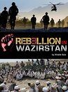 Causes of Rebellion in Waziristan