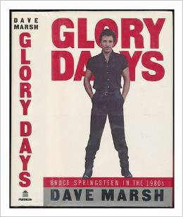 Glory Days by Dave Marsh