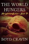 The World Hungers: A Post-Apocalyptic Story (The World Burns Book 3)