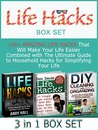 Life Hacks Box Set: 140+ Amazing Life Hacks That Will Make Your Life Easier Combined with The Ultimate Guide to Household Hacks for Simplifying Your Life ... For Everyday Living, Increase Productivity)