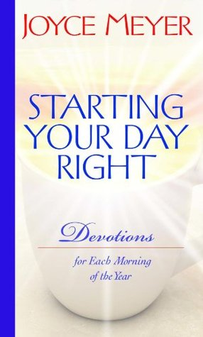 Starting Your Day Right by Joyce Meyer