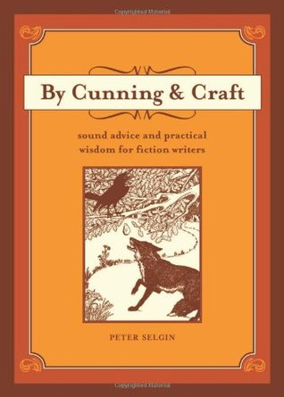 By Cunning and Craft by Peter Selgin