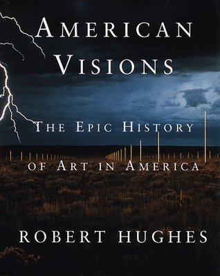 American Visions by Robert Hughes