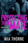 Protecting Their Mate, Part Three