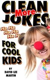 Clean Jokes For Cool Kids Vol 2 (Laugh Out Loud Jokes For Kids Of All Ages)