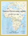 Travels with King Kong: Overland Across Africa