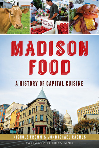 Madison food a history of capital cuisine by nichole for American cuisine history
