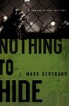 Nothing to Hide (A Roland March Mystery, #3)