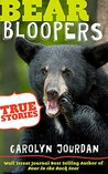 Bear Bloopers: True Stories from the Great Smoky Mountains National Park: Smokies Wildlife Ranger Book 4