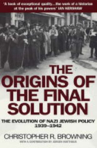 The Origins of the Final Solution by Christopher R. Browning