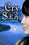 Cry of the Sea by D.G. Driver