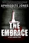 The Embrace: A True Vampire Story