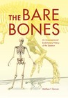 The Bare Bones: An Unconventional Evolutionary History of the Skeleton