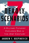 7 Deadly Scenarios: A Military Futurist Explores War in the 21st Century