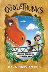 Oona Finds an Egg (The Oodlethunks, Book 1)