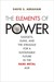 The Elements of Power by David S. Abraham