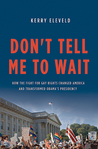 Don't Tell Me to Wait: How the Fight for Gay Rights Changed America and Transformed Obama's Presidency