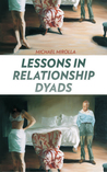 Lessons in Relationship Dyads