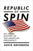 Republic of Spin: An Inside History of the American Presidency