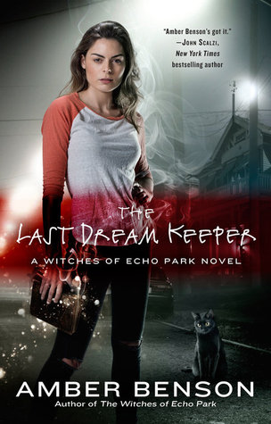 The Last Dream Keeper (The Witches of Echo Park, #2)