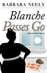 Blanche Passes Go: A Blanche White Mystery (Blanche White Mystery Series)
