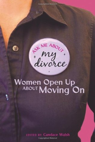 Ask Me About My Divorce by Candace Walsh
