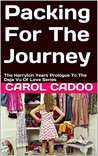 Packing For The Journey: The Harryton Years (Deja Vu Series)