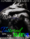 Tattered on My Sleeve by Autumn Jones Lake