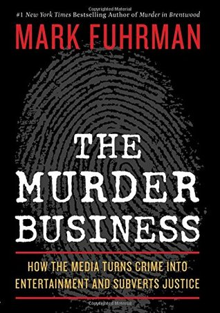 The Murder Business by Mark Fuhrman