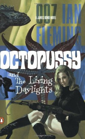 Octopussy & the Living Daylights by Ian Fleming