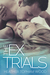 The Ex Trials by Heather Topham Wood