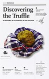 Discovering the Truffle: In History, in Its Habitat, in the Kitchen (Slow Manuals)
