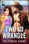Two To Wrangle (Hotel Rodeo, #2)