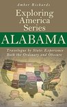Alabama - Travelogue by State by Amber Richards