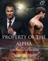 Property of the Alpha (Supremacy of Wolves #1)
