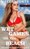 Wet Games On The Beach