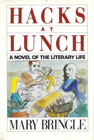 Hacks at Lunch: A Novel of the Literary Life