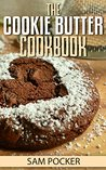 The Cookie Butter Cookbook: New Recipes With Speculoos