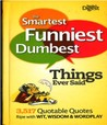 The Smartest, Funniest, Dumbest Things Ever Said