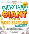 The Everything Giant Book of Word Searches, Volume 3: More Than 300 New Puzzles for the Biggest Word Search Fans