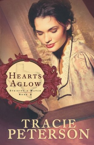 Hearts Aglow by Tracie Peterson