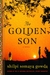 The Golden Son by Shilpi Somaya Gowda